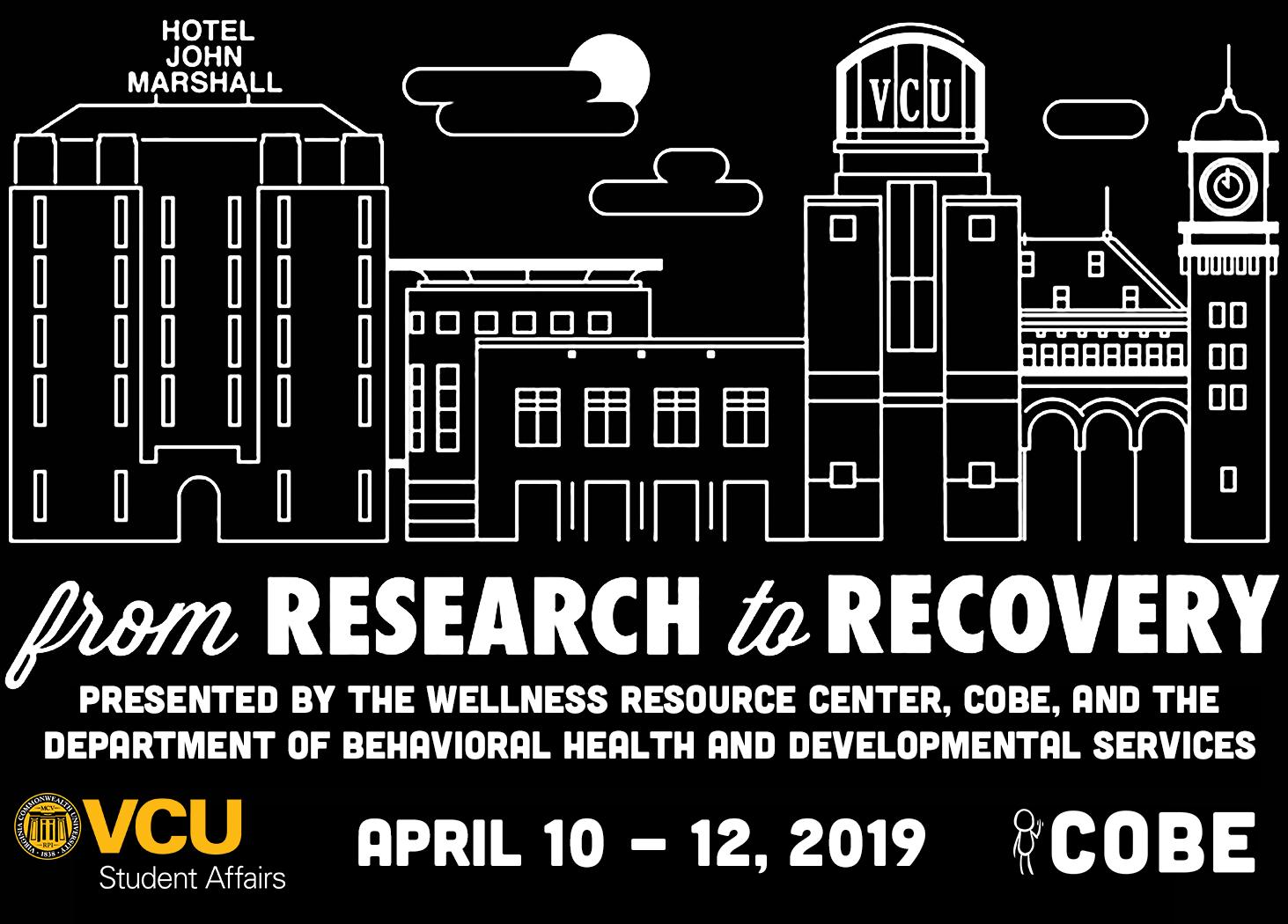 From Research to Recovery Conference April 10-12, 2019, Presented by The Wellness Resource Center, COBE, and The Department of behavioral Health and Developmental Services
